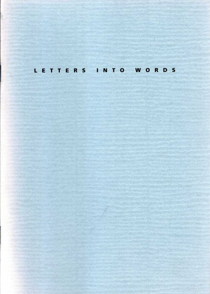 Image for Letters Into Words, carved lettering and calligraphy by contemporary artists, 17th August - 11th September, 1993