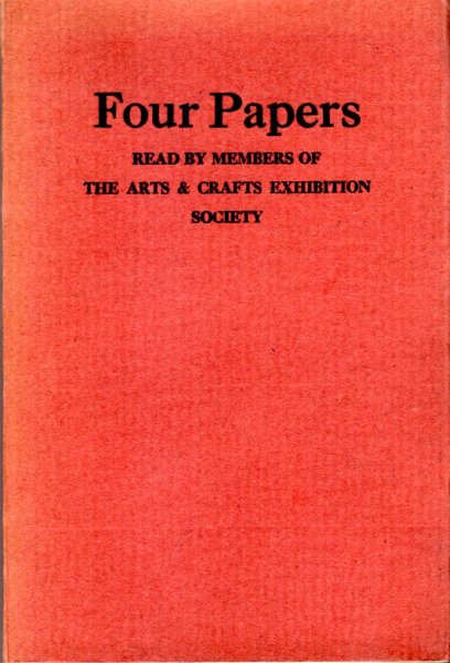 Image for Four Papers : read by Members of The Arts and Crafts Exhibition Society