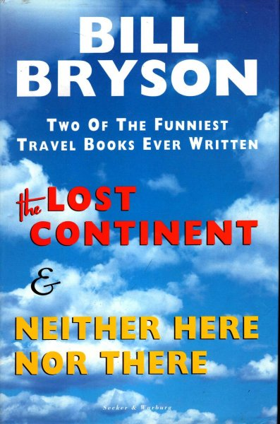 Image for The Lost Continent : Travels in Small Town America [and] Neither Here Nor There, Travels in Europe