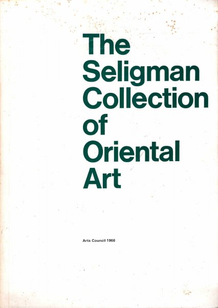 Image for The Seligman Collection of Oriental Art, bronzes sculptures, cermaics