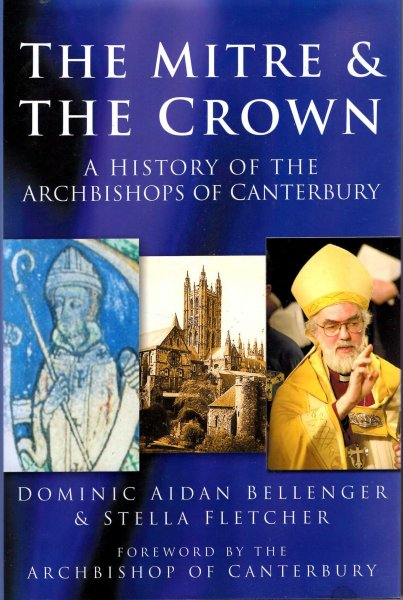Image for The Mitre & The Crown - a history of the Archbishops of Canterbury
