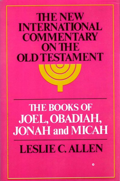 Image for The Books of Joel, Obadiah, Jonah, and Micah (The New International Commentary on the Old Testament)