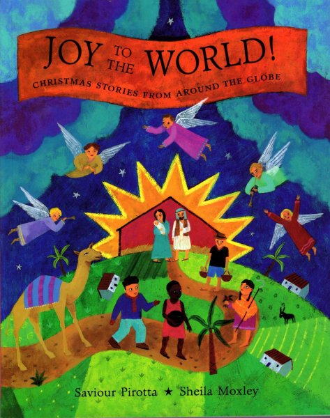 Joy to the World : Christmas Stories from Around the Globe
