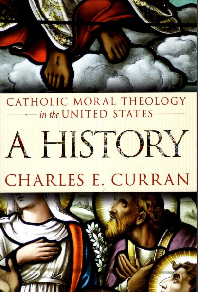 Image for Catholic Moral Theology in the United States : A History