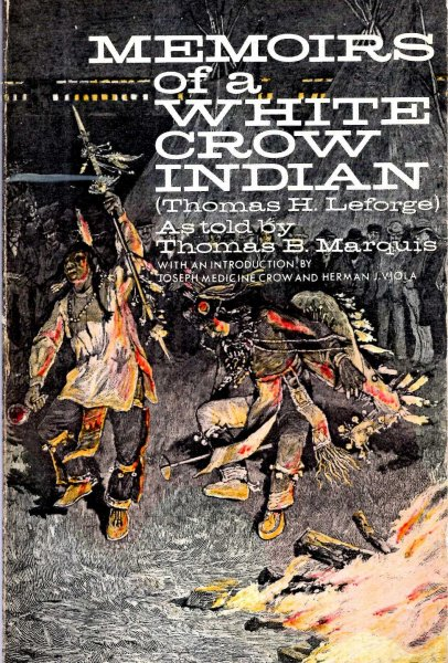 Image for Memoirs of a White Crow Indian: Thomas H. Leforge
