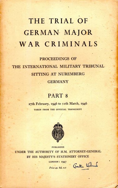 Image for The Trial of the German Major War Criminals : Proceedings of The International Military Tribunal Sitting at Nuremberg, Germany, Part 8 : 27th February to 11th March, 1946