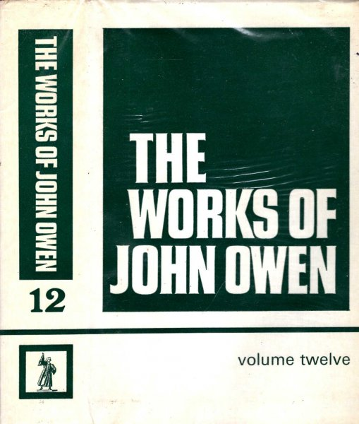 Image for The Works of John Owen volume 12 (xii)