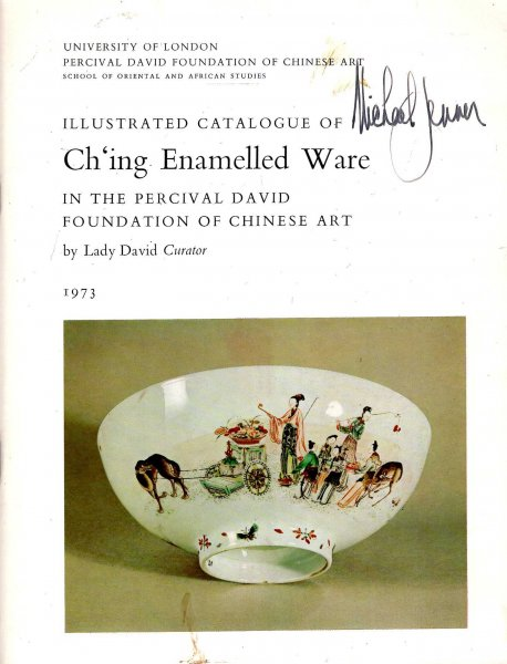 Image for Illustrated Catalogue of Ch'ing Enamelled Ware in the Percival David Foundation of Chinese Art