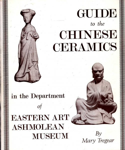 Image for Guide to the Chinese Ceramics in the Department of Eastern Art Ashmolean Musuem
