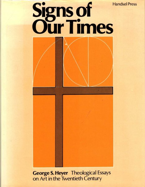 Image for Signs of Our Times, theological essays on art in the twentieth century