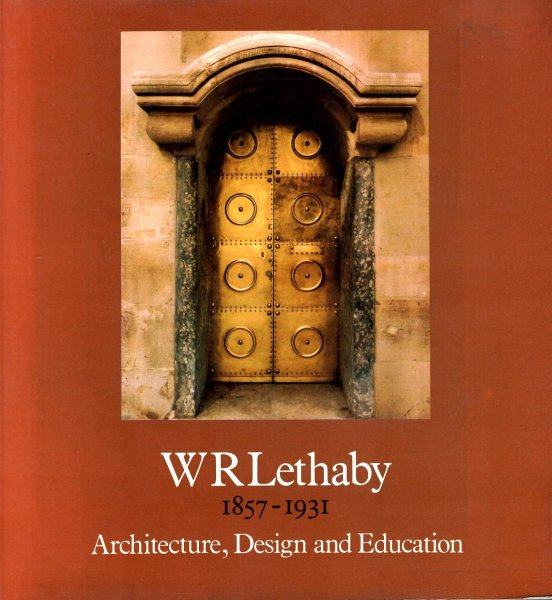 Image for W.R.Lethaby (1857-1931) : Architecture, Design and Education