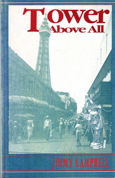 Image for Tower Above All - personal memories of Blackpool from holiday diaries