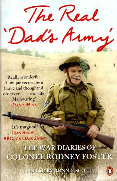 Image for The Real 'Dad's Army' : The War Diaries of Colonel Rodney Foster