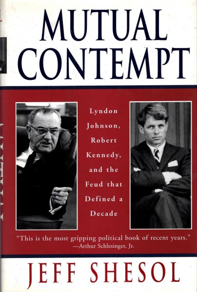Image for Mutual Contempt: Lyndon Johnson, Robert Kennedy, and the Feud That Defined a Decade