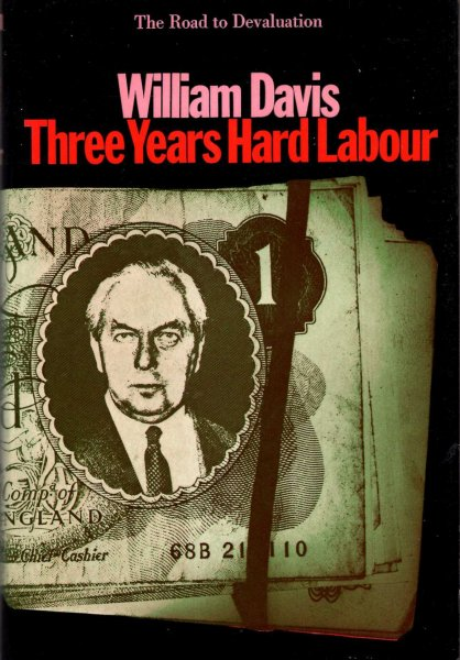 Image for Three Years Hard Labour: The Road to Devaluation