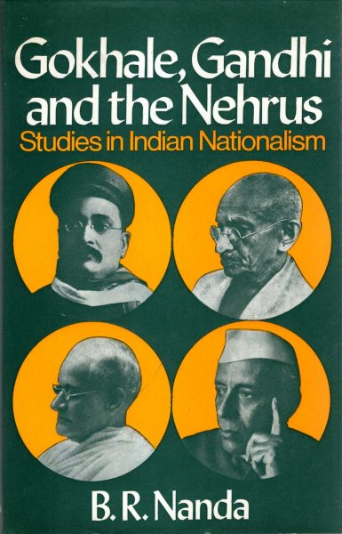 Image for Gokhale, Gandhi and the Nehrus : Studies in Indian Nationalism