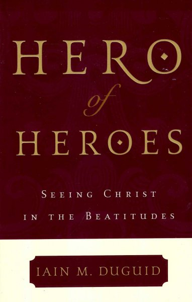 Image for Hero of Heroes : Seeing Christ in the Beatitudes