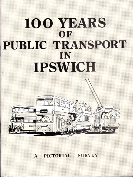 Image for 100 Years of Public Transport in Ipswich 1880-1980 - a pictorial survey