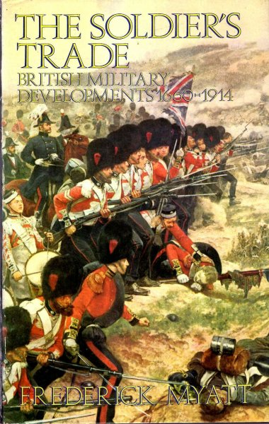 Image for The Soldier's Trade: British Military Developments, 1660-1914