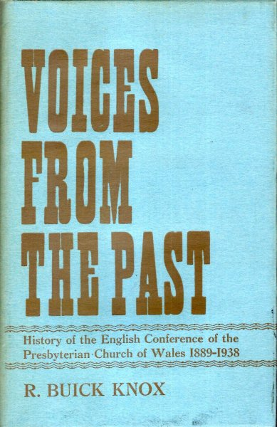 Image for Voices from the Past, History of the English Conference of the Presbyterian Church ofWales, 1889-1938