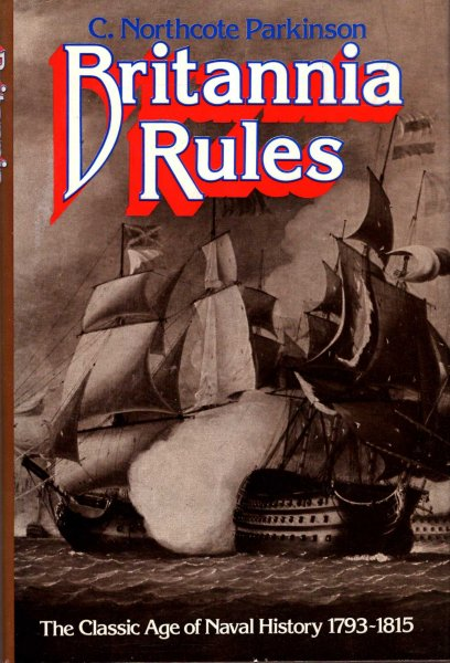 Image for Briannia Rules, the clasic age of naval history 1793-1815