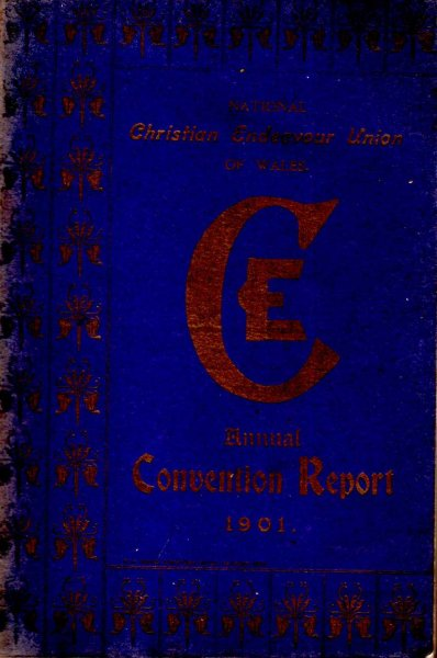 Image for Nationa Christian Endeavour Union of Wales : Official Report of Annual Covention 1901