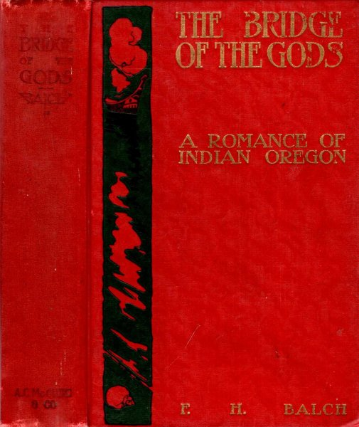 Image for The Bridge of the Gods, A Romance of Indian Oregon