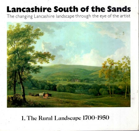 Image for Lancashire South of the Sands: Part 1 The Rural Landscape, 1700-1950