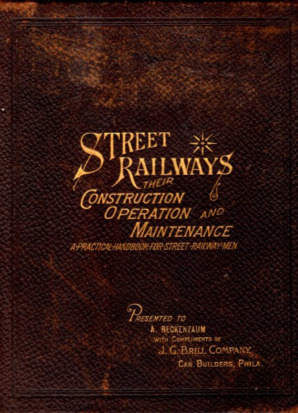 Image for Street Railways - their construction, operation and maintenance (Trams) : A practical handbook for street railway men