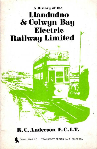 Image for A History of the Llandudno and Colwyn Bay Electric Railway Ltd.