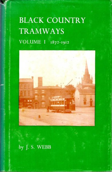 Image for Black Country Tramways volume I 1872-1912 : Company worked tramways and light railways of this west midlands industrial area