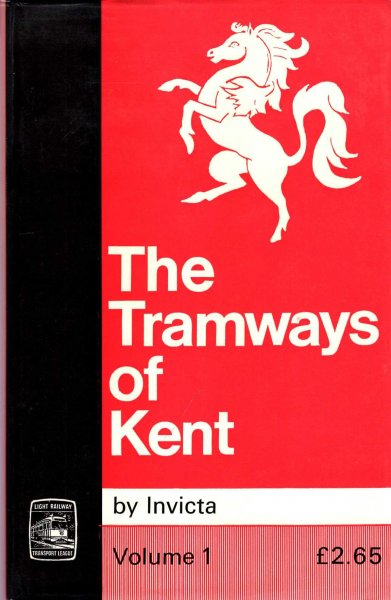 Image for The Tramways of Kent: volume 1 - West Kent