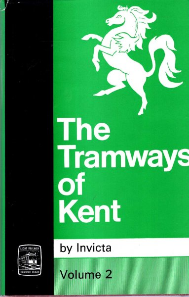 Image for The Tramways of Kent - volume 2 : East Kent