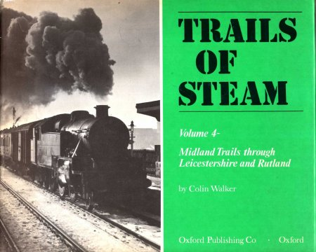 Image for Trails of Steam volume 4 -  Midland Trails Through Leicestershire and Rutland