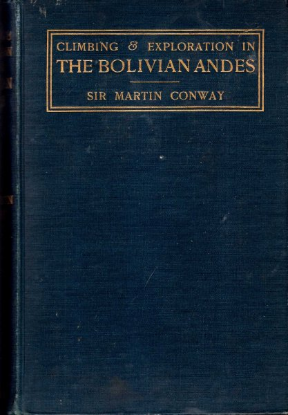 Image for The Bolivian Andes : A Record of Climbing & Exploration in the Cordillera Real in the Years 1898 and 1900