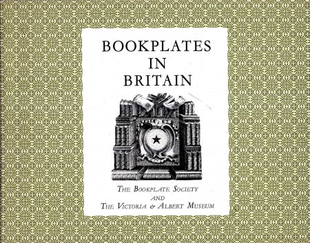 Image for A Brief History of Bookplates in Britain with reference to examples at the Victoria & Albert Museum