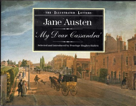 Image for My Dear Cassandra : The Illustrated Letters of Jane Austen