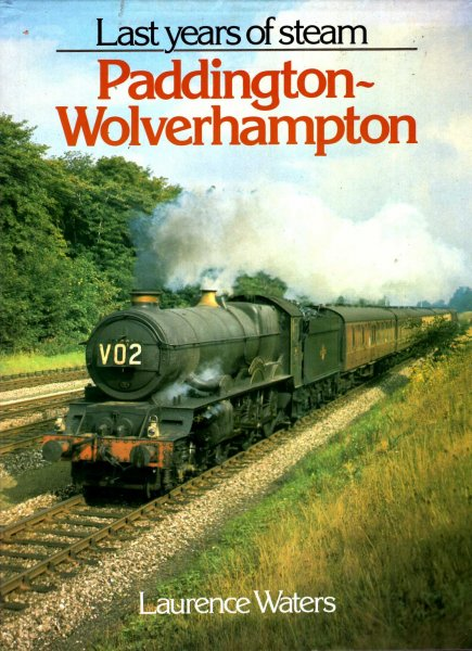 Image for Last Years of Steam : Paddington-Wolverhampton
