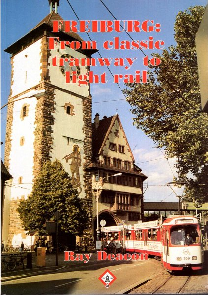 Image for Freiburg : From Classic Tramway to Light Rail