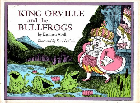 Image for King Orville and the Bullfrogs