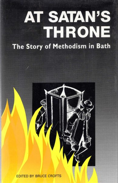 Image for At Satan's throne: the story of Methodism in Bath over 250 years