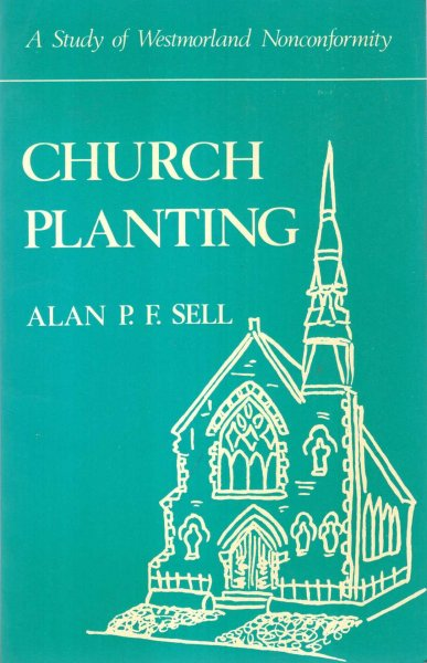 Image for Church Planting : A Study of Westmorland Nonconformity