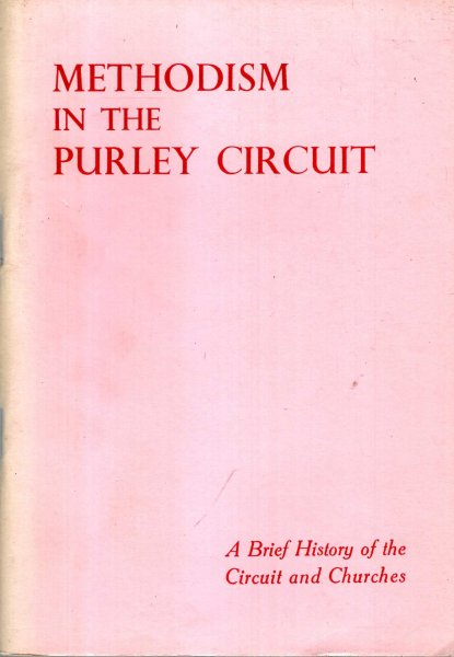 Image for Methodism in the Purley Circuit, a brief history of the Circuit and Churches