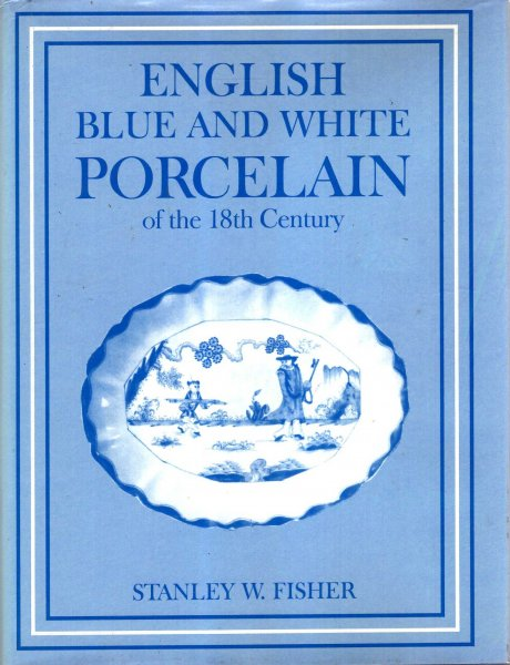 Image for English Blue and White Porcelain of the Eighteenth Century