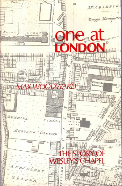 Image for One at London, some account of Mr Wesley's Chapel and London House