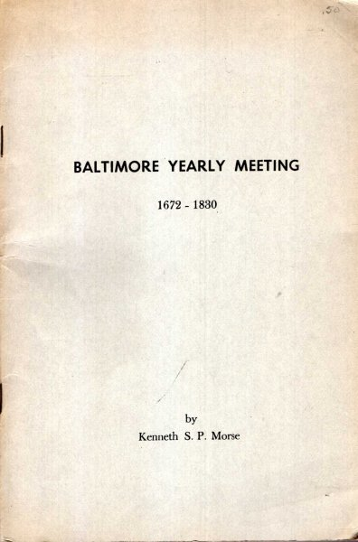 Image for Baltimore Yearly Meeting 1672-1830 : Gleanings from the Records of Friends Meetings in Maryland and the adjacent parts of Virginia