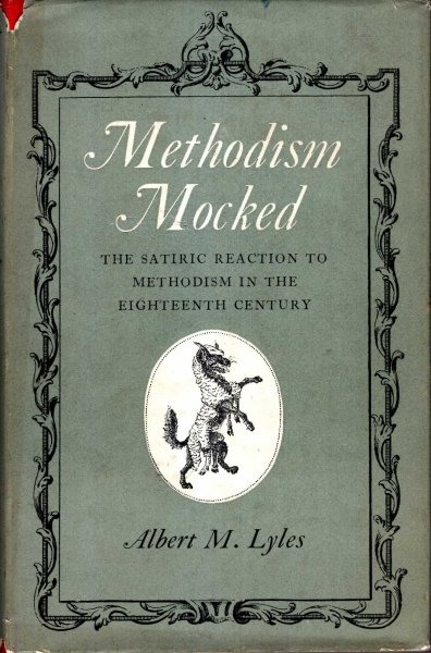 Image for Methodism Mocked - the satiric reaction to Methodism in the Eighteenth Century