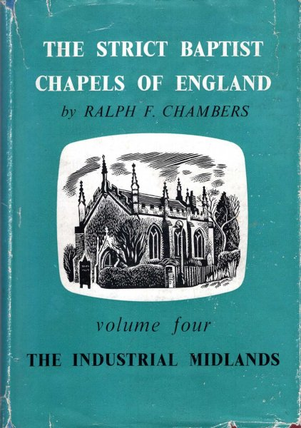 Image for The Strict Baptist Chapels of England, volume four (4) : The Chapels of the Industrial Midlands