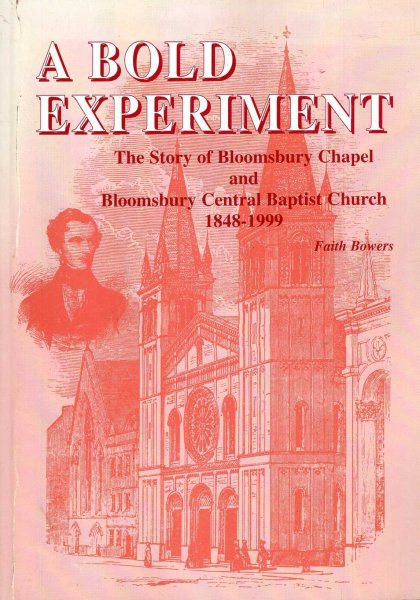 Image for Bold Experiment : The Story of Bloomsbury Chapel and Bloomsbury Central Baptist Church, 1848-1999