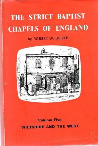 Image for The Strict Baptist Chapels of England volume V (5) The Chapels of Wiltshire and the West